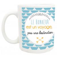 Mug LE BONHEUR EST UN VOYAGE collection mugs petits messages