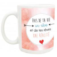 Mug FAIS DE TA VIE UN RÊVE collection mugs petits messages