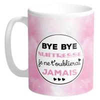 Mug BYE BYE MAÎTRESSE collection Mugs petits messages