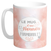 Mug LE MUG D'UNE NOUNOU FORMIDABLE collection Mugs petits messages