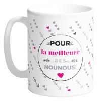 Mug POUR LA MEILLEUR DES NOUNOUS collection Mugs petits messages