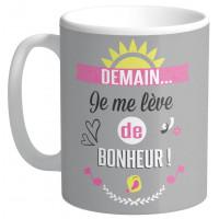 Mug DEMAIN JE ME LÈVE DE BONHEUR collection Mugs petits messages