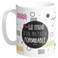 Mug LE MUG D'UNE MAÎTRE FORMIDABLE collection Mugs petits messages