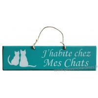 """Plaque en bois """" J'habite chez mes chats """" fond turquoise"""
