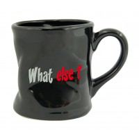 Mug WHAT ELSE ? Mug Noir humoristique en céramique déformé