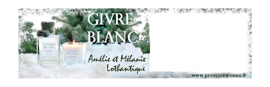 GIVRE BLANC Amélie et Mélanie Lothantique