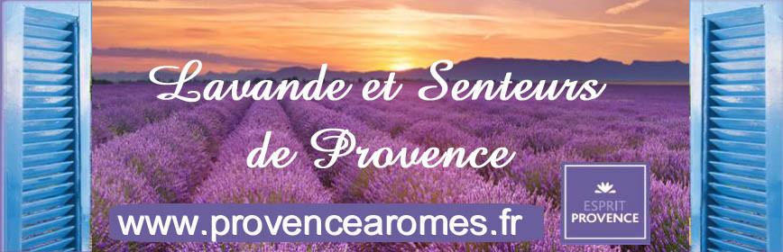 LAVANDE ET SENTEURS DE PROVENCE ESPRIT PROVENCE