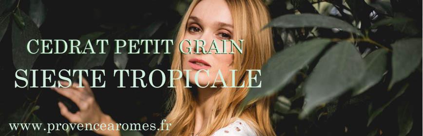 Cédrat petit grain Baïja soin et bien être Sieste Tropicale collection